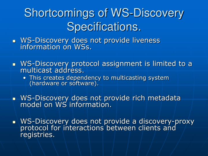 Shortcomings of WS-Discovery Specifications.