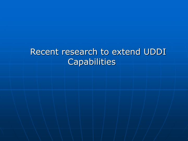 Recent research to extend UDDI Capabilities