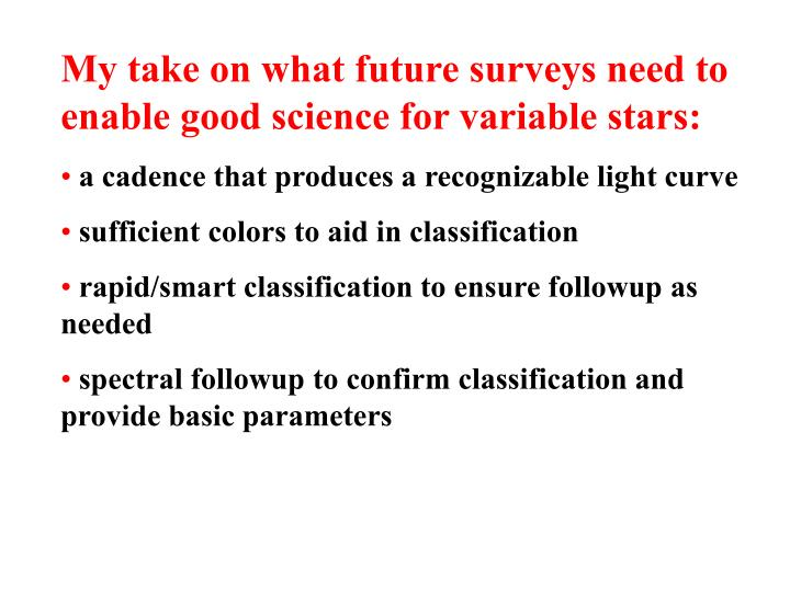 My take on what future surveys need to enable good science for variable stars: