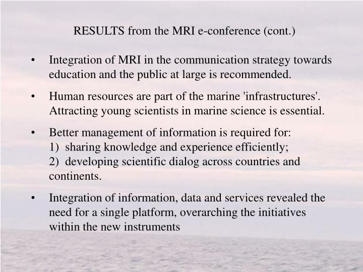 RESULTS from the MRI e-conference (cont.)
