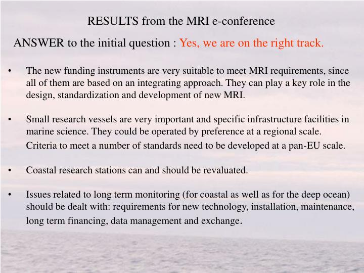 RESULTS from the MRI e-conference