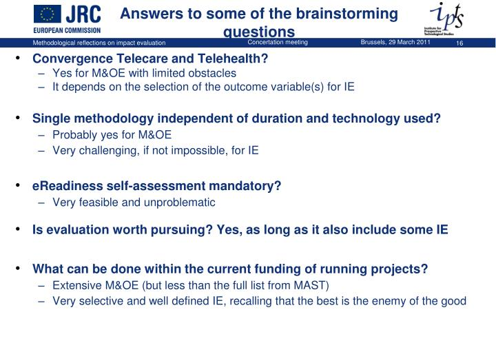 Answers to some of the brainstorming questions