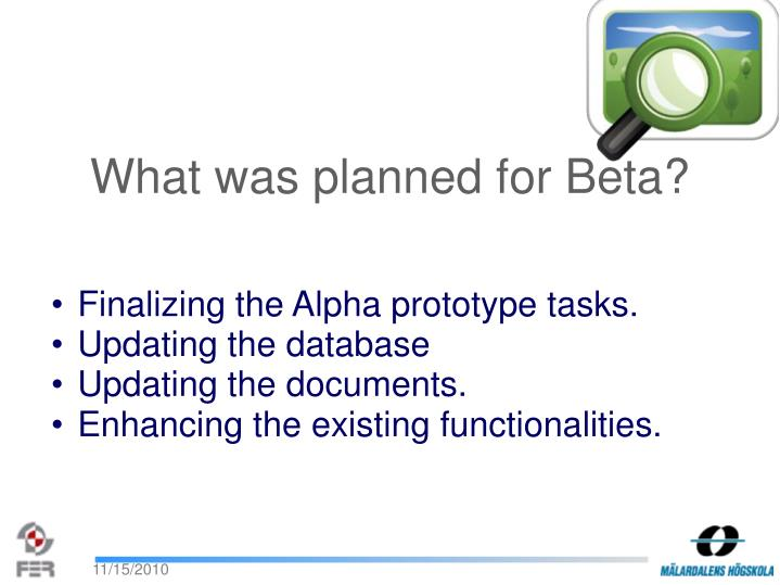 What was planned for Beta?