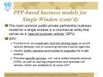 ppp based business models for single window cont d