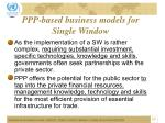 ppp based business models for single window