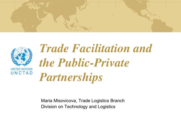 Trade Facilitation and the Public-Private Partnerships