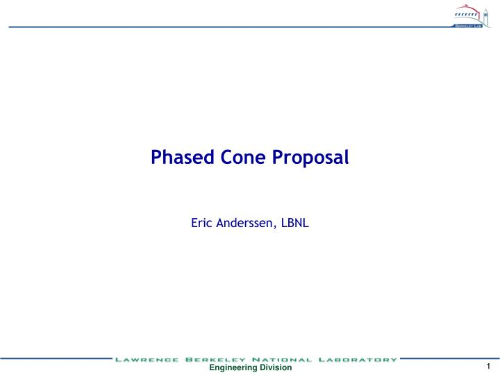 phased cone proposal