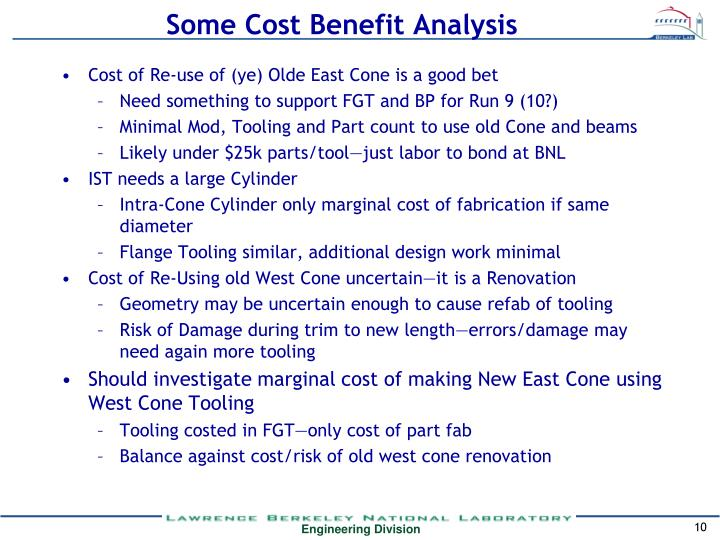 Some Cost Benefit Analysis