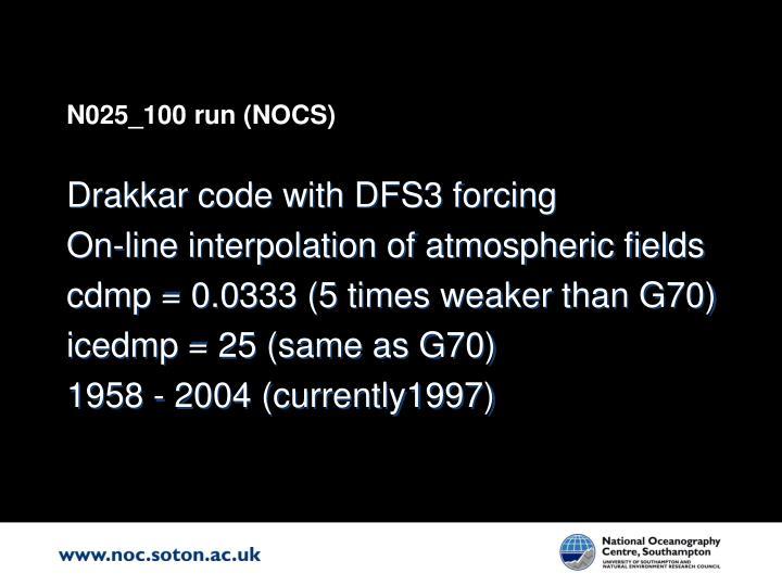 N025_100 run (NOCS)