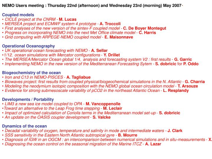 NEMO Users meeting : Thursday 22nd (afternoon) and Wednesday 23rd (morning) May 2007
