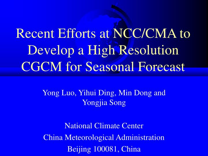 Recent Efforts at NCC/CMA to Develop a High Resolution CGCM for Seasonal Forecast