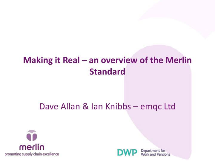 Making it Real – an overview of the Merlin Standard
