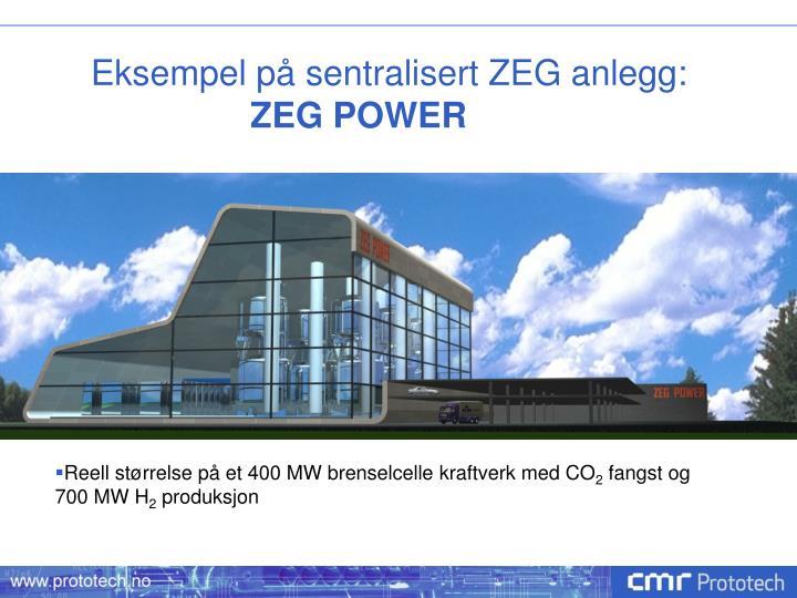 Eksempel på sentralisert ZEG anlegg: