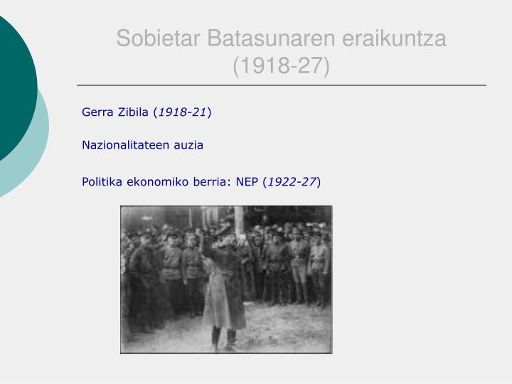 Sobietar Batasunaren eraikuntza (1918-27)