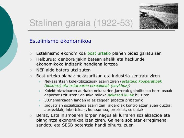 Stalinen garaia (1922-53)