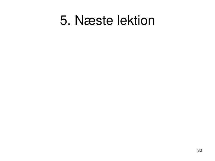 5. Næste lektion