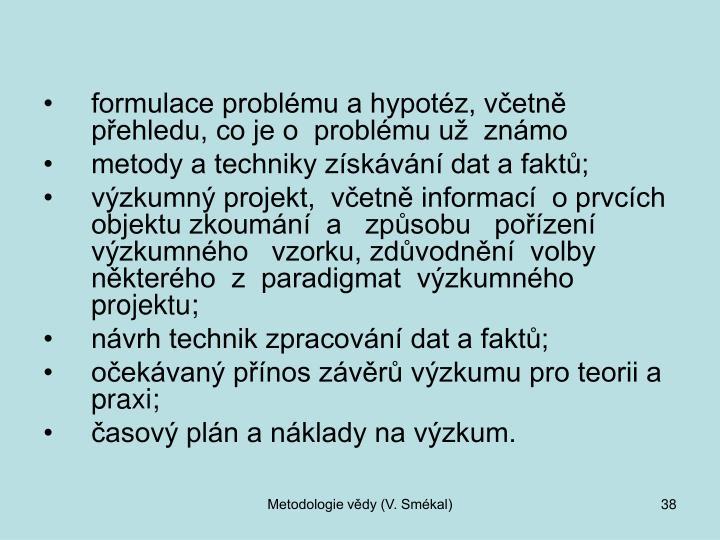 formulace problému a hypotéz, včetně přehledu, co je o  problému už  známo