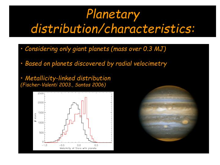 Planetary distribution/characteristics: