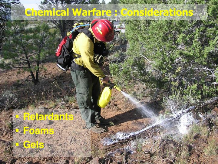 Chemical Warfare : Considerations