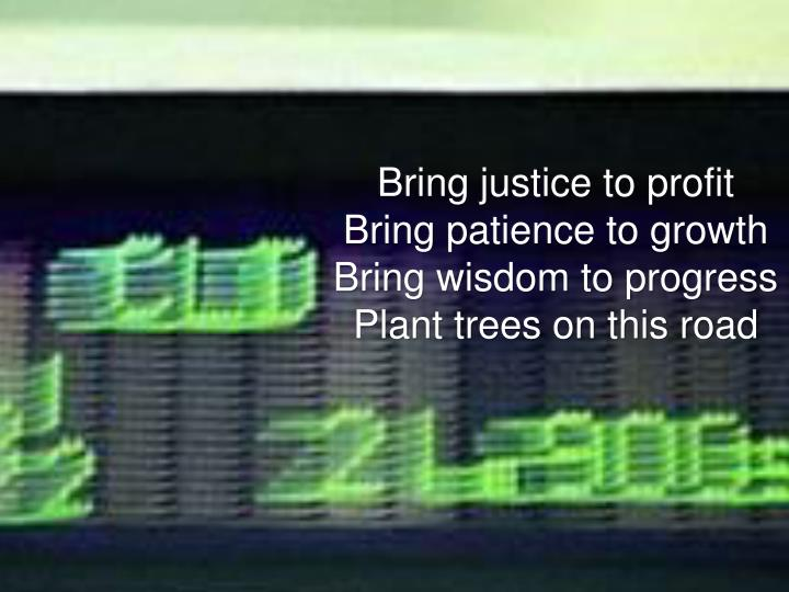 Bring justice to profit