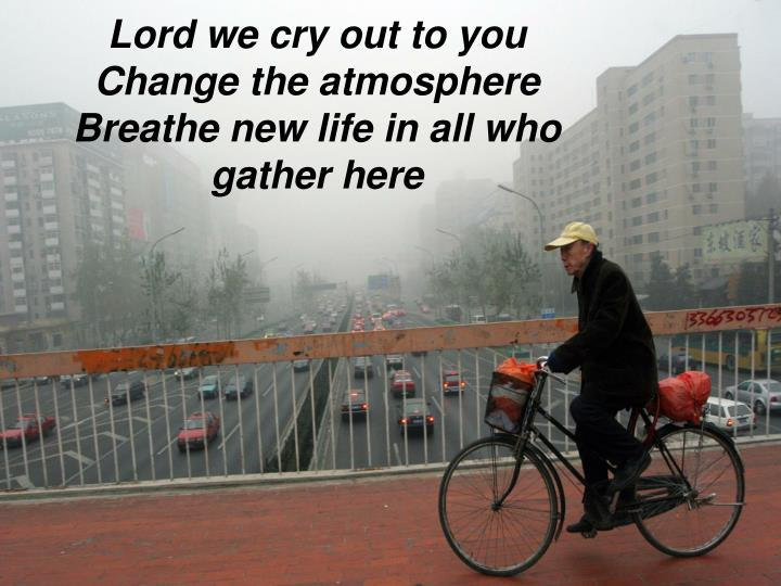 Lord we cry out to you