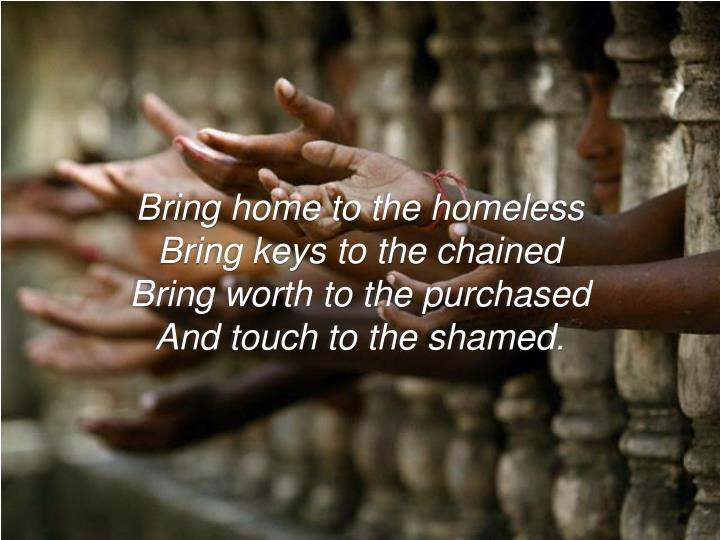 Bring home to the homeless