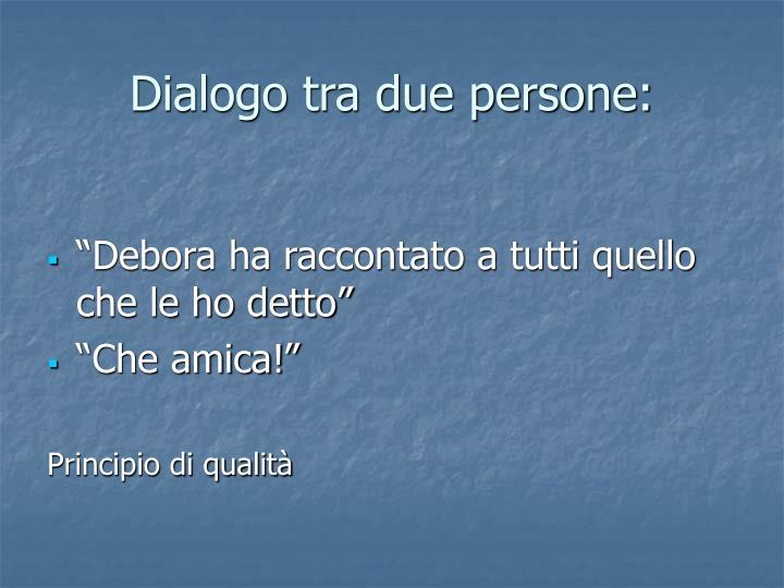 Dialogo tra due persone: