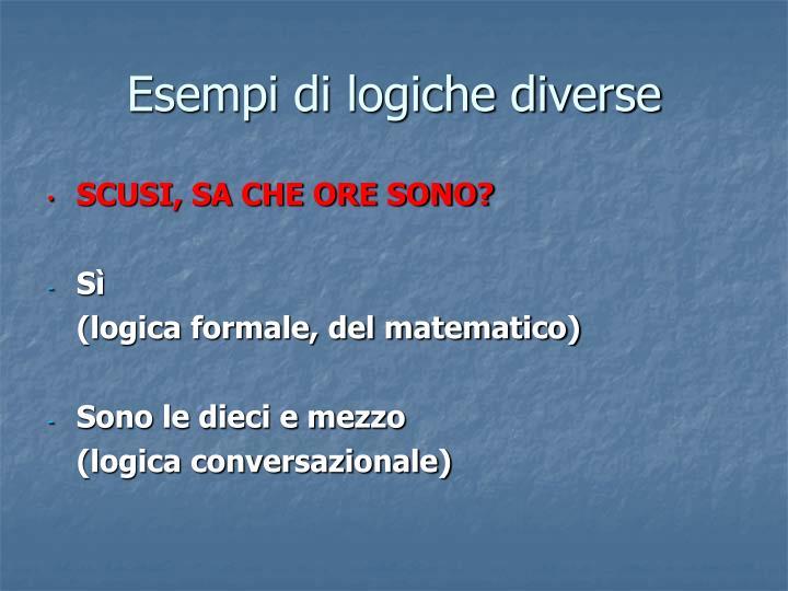 Esempi di logiche diverse