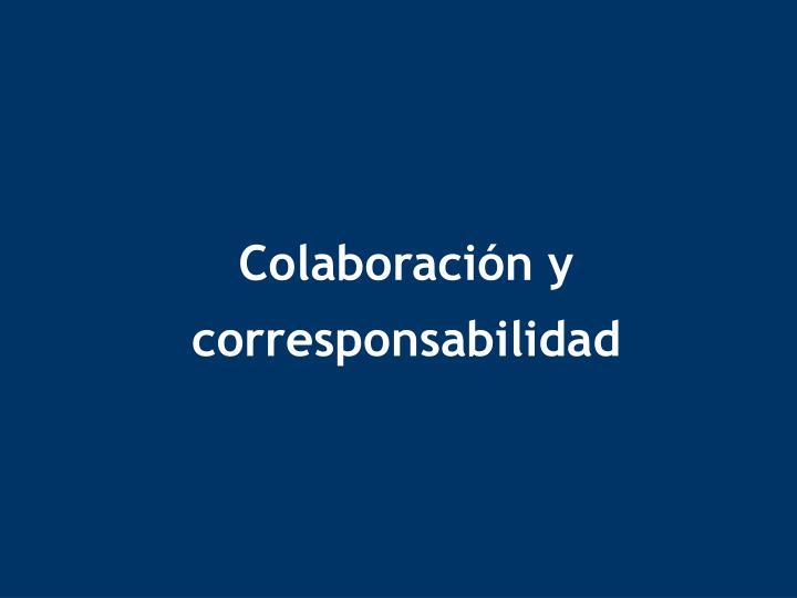 Colaboración y corresponsabilidad
