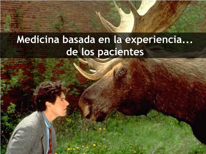 Medicina basada en la experiencia...