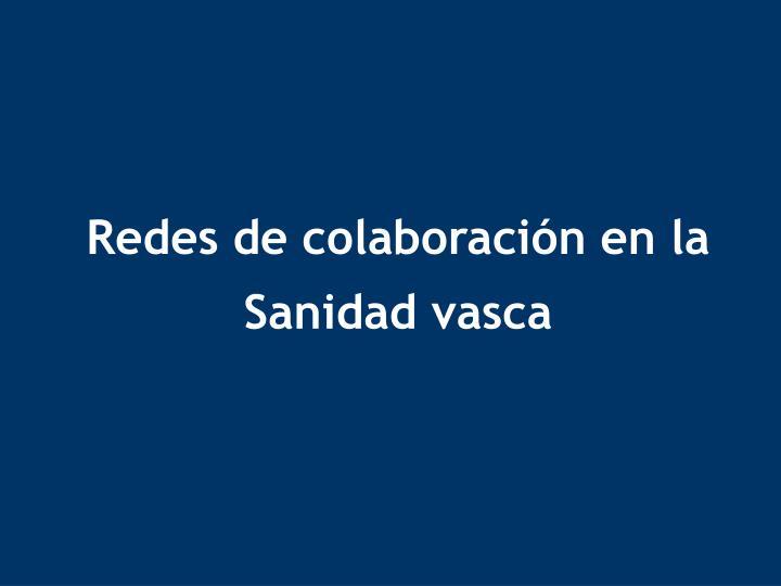 Redes de colaboración en la Sanidad vasca