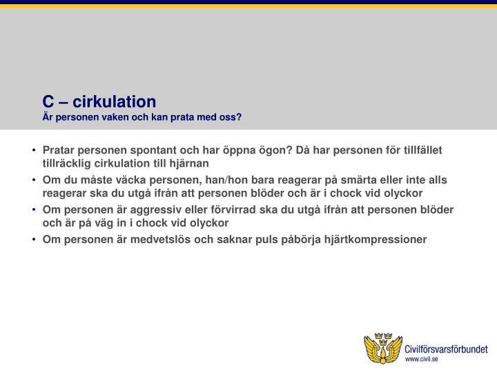 C – cirkulation