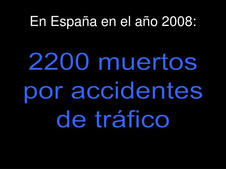 En España en el año 2008: