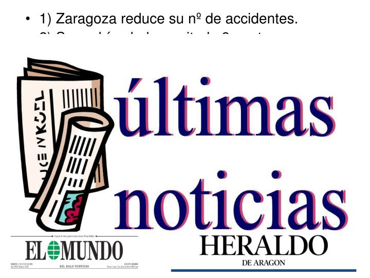 1) Zaragoza reduce su nº de accidentes.