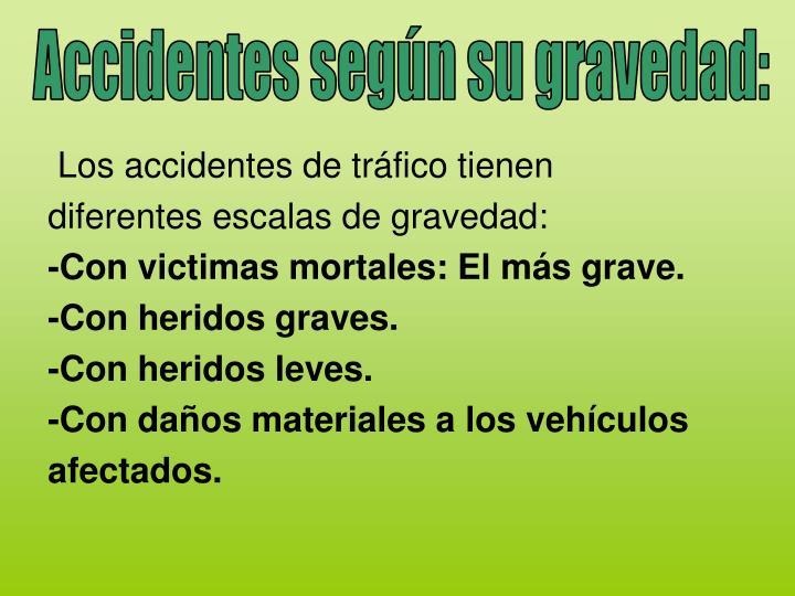 Accidentes según su gravedad: