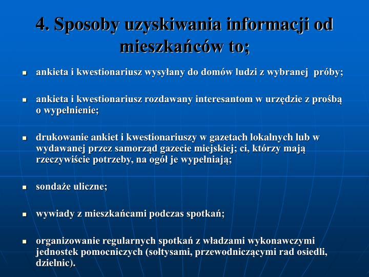 4. Sposoby uzyskiwania informacji od mieszkacw to;