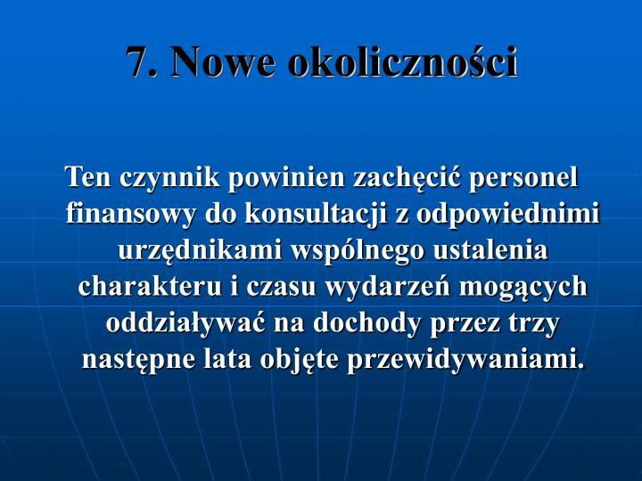 7. Nowe okolicznoci