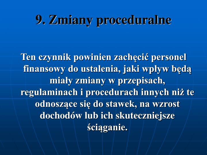 9. Zmiany proceduralne
