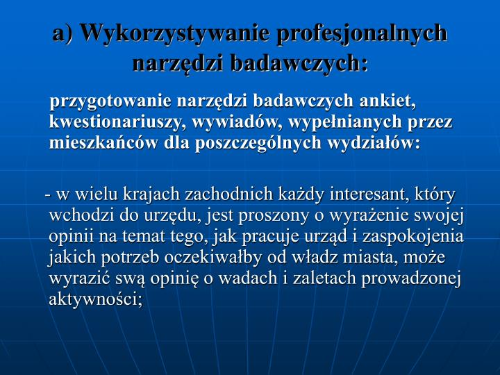 a) Wykorzystywanie profesjonalnych narzdzi badawczych: