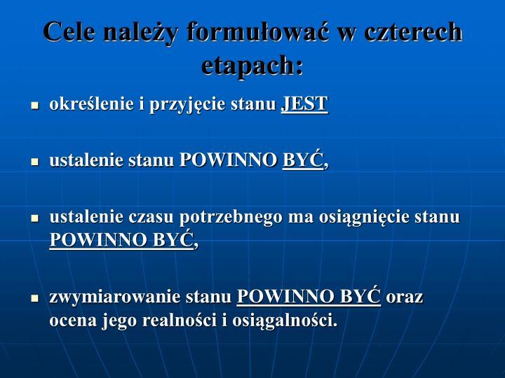 Cele naley formuowa w czterech etapach: