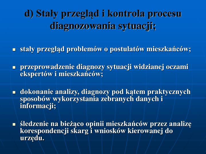 d) Stay przegld i kontrola procesu diagnozowania sytuacji;