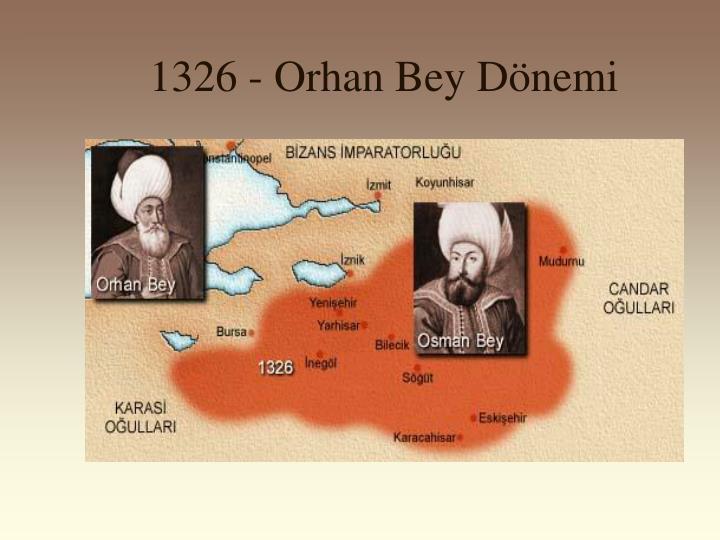 1326 - Orhan Bey Dönemi