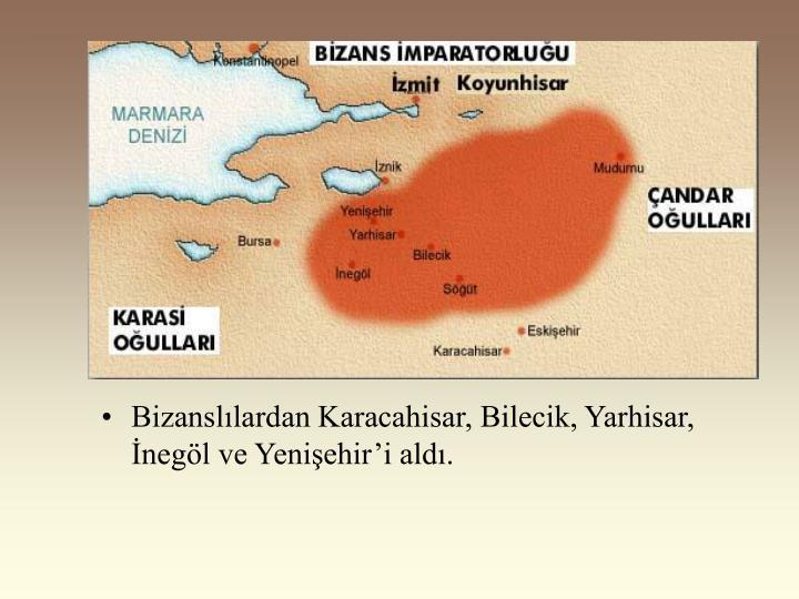 Bizanslılardan Karacahisar, Bilecik, Yarhisar, İnegöl ve Yenişehir'i aldı.