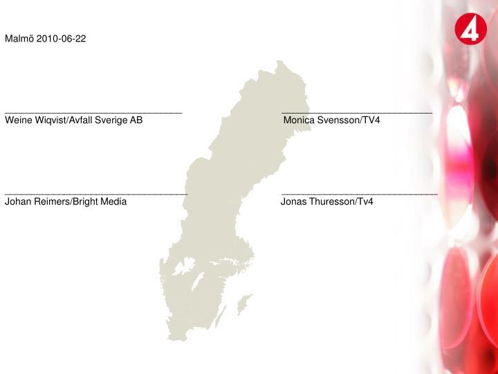 Malmö 2010-06-22