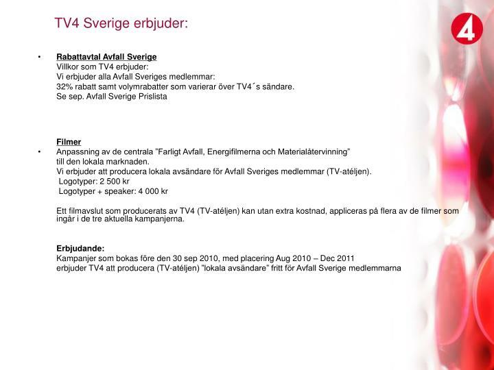 TV4 Sverige erbjuder: