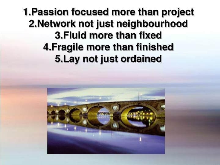 Passion focused more than project