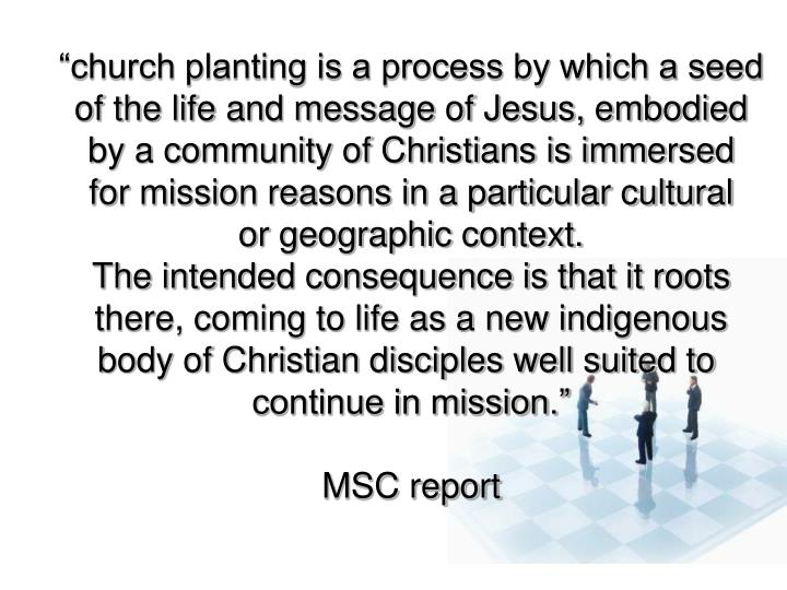 """church planting is a process by which a seed"