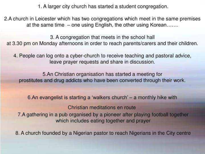1. A larger city church has started a student congregation.