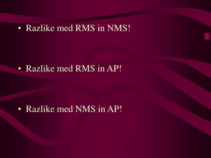 Razlike med RMS in NMS!