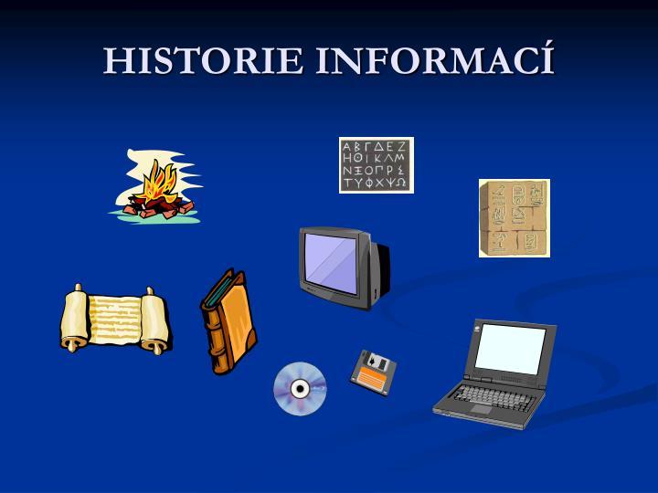 HISTORIE INFORMACÍ